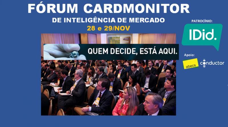 10º Fórum CardMonitor de Inteligência de Mercado 28-29/nov